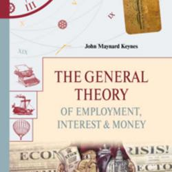 The general theory of employment, interest & money. Общая теория занятости, процента и денег (Джон Мейнард Кейнс)