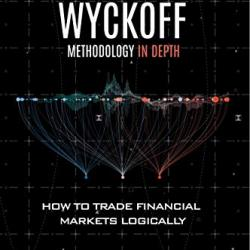 The Wyckoff Methodology in Depth: How to trade financial markets logically - скачать книгу